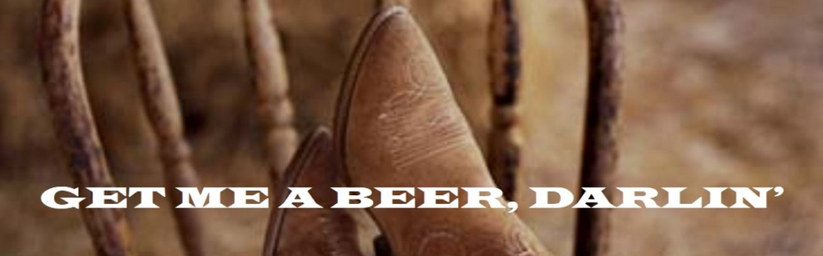 Get Me A Beer, Darlin'
